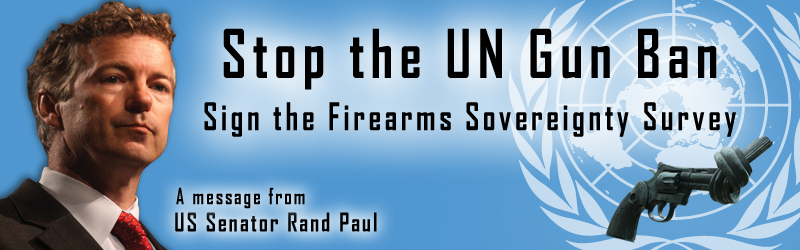 Help Rand Paul Defeat the UN Small Arms Treaty! - National Association ...
