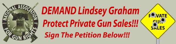 Demand Senator Graham Protect Private Firearms Sales